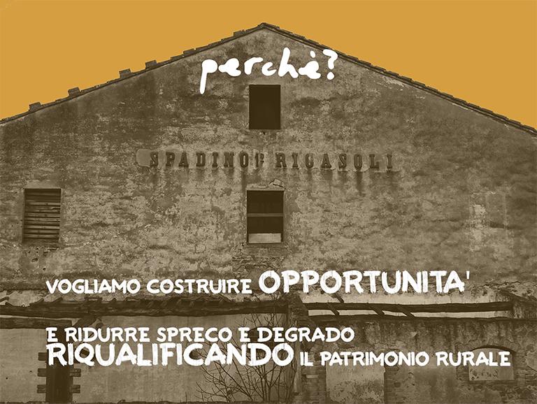 Vogliamo costruire opportunita e ridurre spreco e degrado riqualificando il patrimonio rurale.